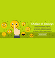 choice of smileys banner horizontal concept vector image