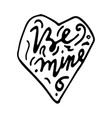 be mine hand lettering vector image