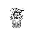 time to travel hand lettering poster vector image