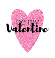 Typographic Valentine label with pink glitter vector image