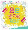 be yourself lettering vector image
