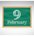 February 9 inscription in chalk on a blackboard vector image vector image