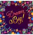 Callygraphical quote Dream Big design vector image