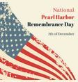 national pearl harbor remembrance day in usa card vector image
