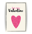 Valentine card with pink glitter heart Be my vector image