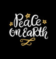 peace on earth christmas hand lettering phrase vector image