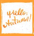 hello autumn lettering vector image