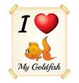 I love my goldfish vector image vector image