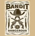 vintage wild west bandit poster vector image