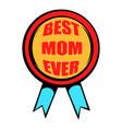 best mom rosette icon icon cartoon vector image