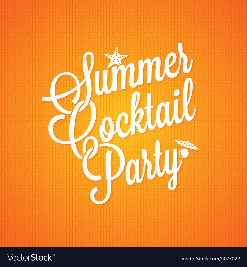 Summer cocktail party vintage lettering background vector