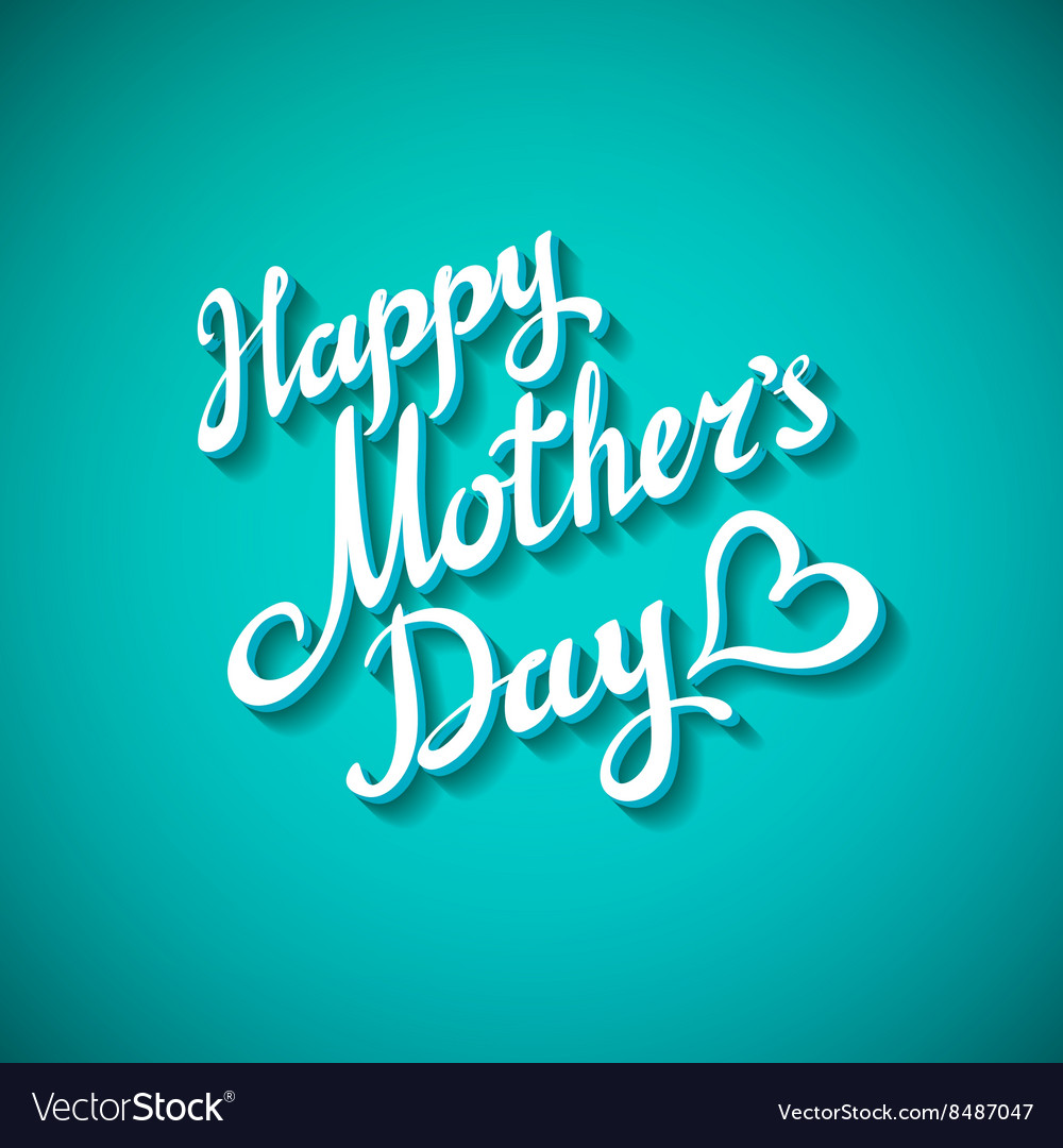 Happy mothers day freehand lettering vector