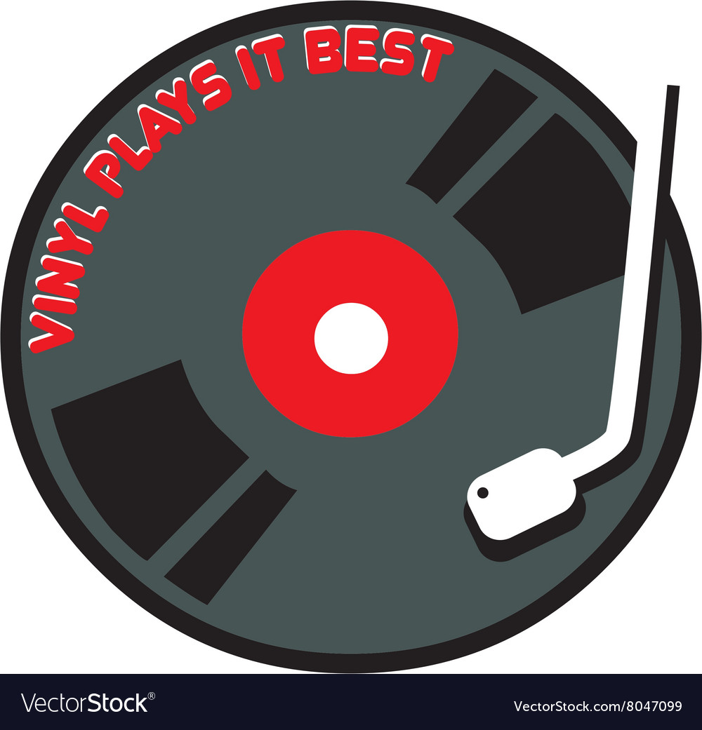 Vinyl is best vector