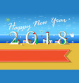 happy new year 2018 summer beach vector image