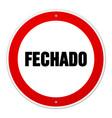 Red and white circular fechado sign vector image