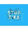 Design concept epidemic of stop zika virus vector image