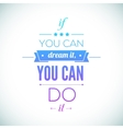 You can do it Quote Typographical Poster Design vector image
