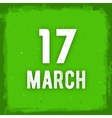 17 march text on green grunge background vector image