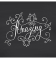 Amazing lettering Floral hand drawn vector image