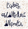 wonder adventure and exploration lettering set vector image