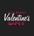 valentine valentine day and love lettering white vector image