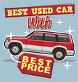 Used car poster vector image vector image