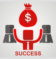 concept of success businessman raises money bag vector image