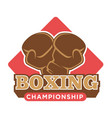 boxing championship logo label with gloves vector image