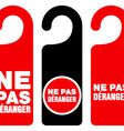 Ne pas deranger do not disturb signs vector image vector image