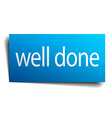well done blue paper sign isolated on white vector image