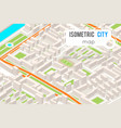 isometric city street road map urban place vector image