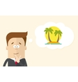 Happy businessman or manager imagines vacation on vector image