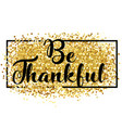 happy thanksgiving day card thankful vector image