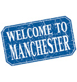 welcome to Manchester blue square grunge stamp vector image