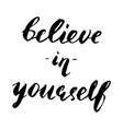motivational quote believe in yourself vector image