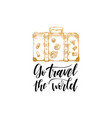 go travel the world hand lettering poster vector image