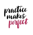 Practice makes perfect print vector image