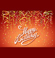 happy birthday card template confetti holiday vector image