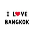I lOVE BANGKOK1 vector image