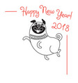 happy 2018 new year card funny pug congratulates vector image