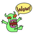 cartoon monster screaming wow speech bubble vector image