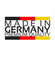 made in germany premium quality sticker vector image