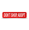 dont shop adopt red 3d square button isolated on vector image