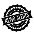 news alerts rubber stamp vector image vector image