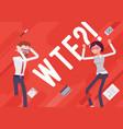 wtf business demotivation poster vector image