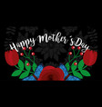 happy mothers day flowers decoration black vector image