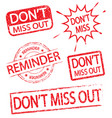 dont miss out and reminder stamp vector image