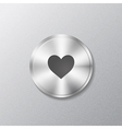 Metal round button with heart vector image