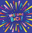 welcome back vector image