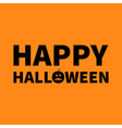 Happy Halloween Lettering text banner with sad vector image